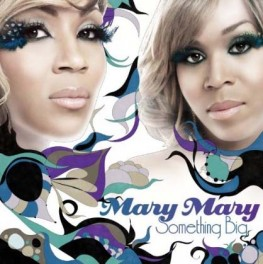 Mary-Mary-Something-Big-cover