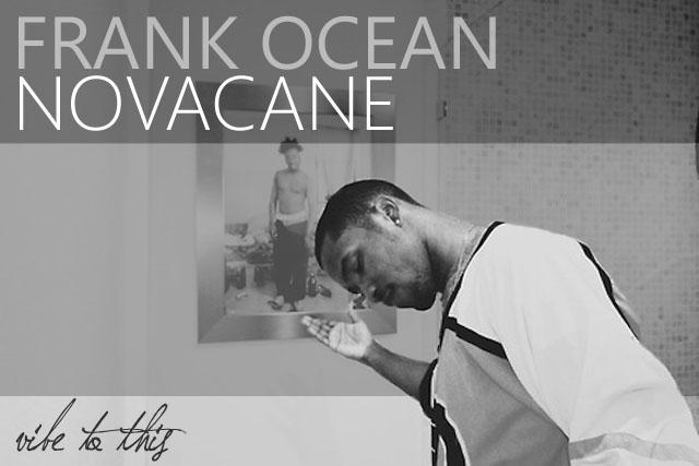 frank-oceanNOVACAINE