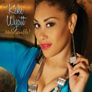 Keke Wyatt - Unbelievable 2011