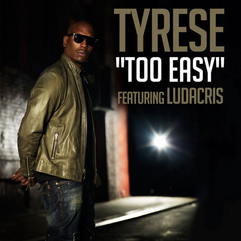tyrese-feat-ludacris-too-easy