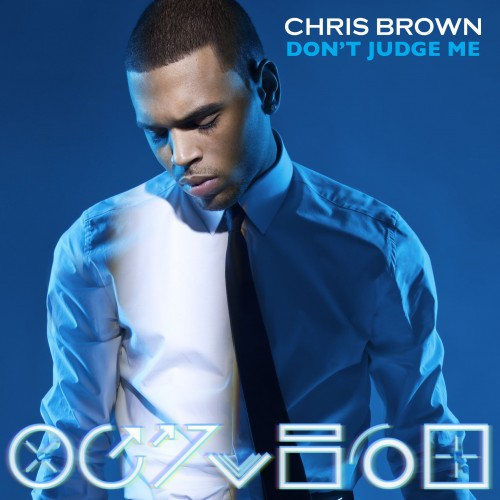 Chris_Brown_Dont_Judge_Me_single-e1343406223796