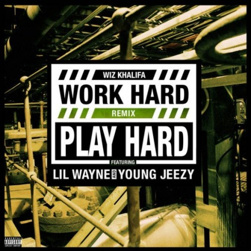 Wiz-Khalifa-Young-Jeezy-Lil-Wayne-Work-Hard-Play-Hard-Cover-585x585