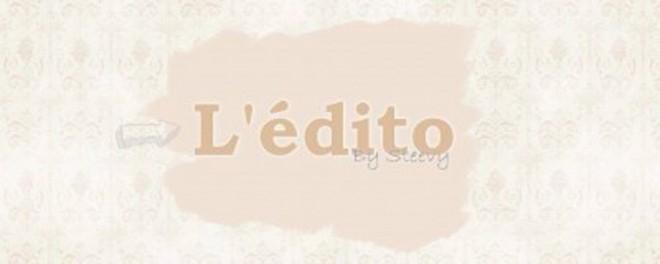 L'Edito de Steevy