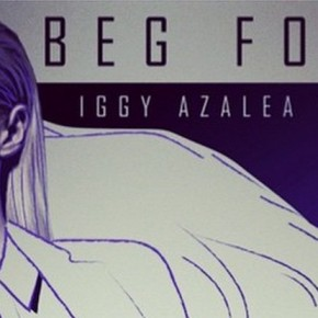 Iggy Azalea - Beg For It