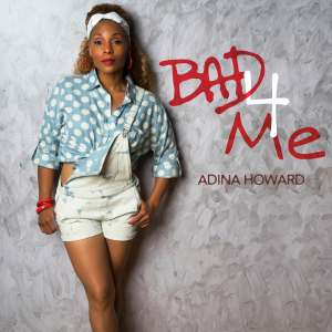 Adina-Howard-Bad-4-Me-2015-1500x1500-300x300