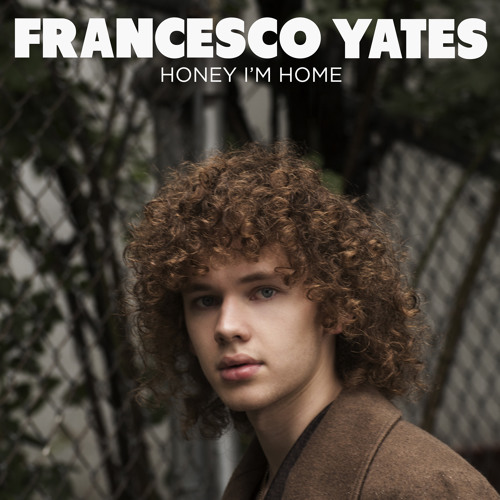 Francesco-Yates-Honey-Im-Home