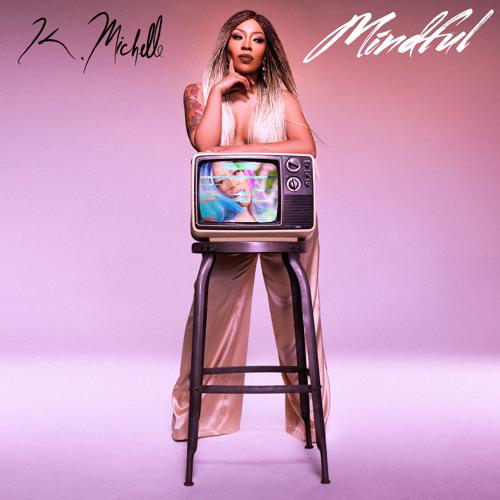 K.-Michelle-Mindful