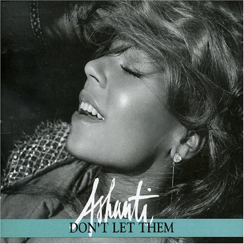 ashanti- dont_let_them