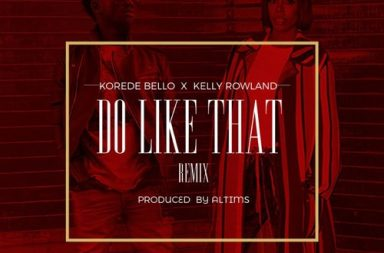 Korede-Bello-Kelly-Rowland-Remix